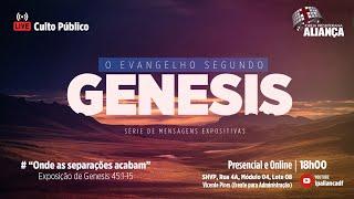 Culto da Noite | Onde as separações acabam - Genesis 45:1-15 | Rev. Dilsilei Monteiro | IP Aliança