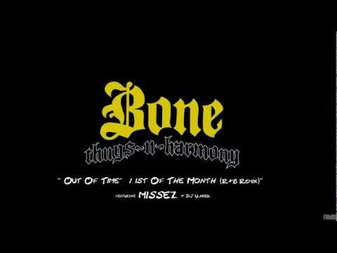"1st Of The Month (R&B Remix)/ ""Out Of Time"" -  Bone Thugs N Harmony feat. Missez"
