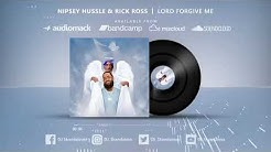 Download Nipsey hussle lord forgive me mp3 free and mp4
