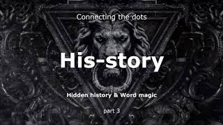 Hidden History & Word Magic - part 3