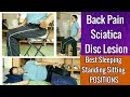 Cure BACK PAIN , SCIATICA , DISC LESION Completely - Best STANDING , SITTING ,  SLEEPING Position