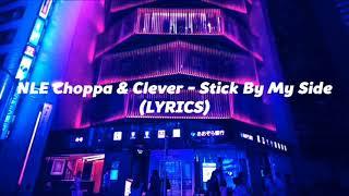 NLE Choppa & Clever - Stick By My Side Lyrics