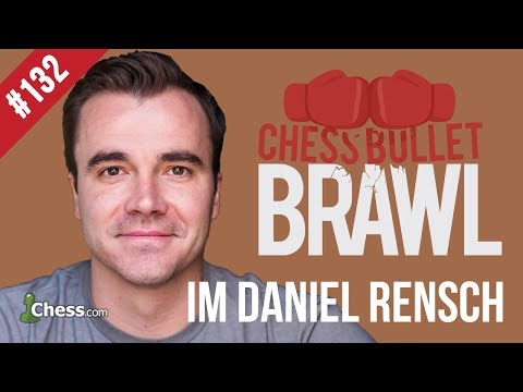 Let's Play Chess! Bullet Brawls With International Master Daniel Rensch #132