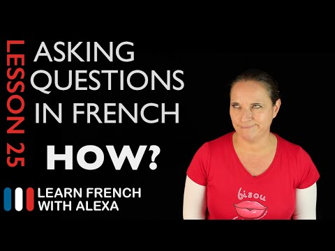 Asking HOW questions in French with COMMENT (French Essentials Lesson 25)