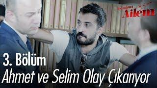 Ahmet ve Selim olay çıkarıyor - Kocaman Ailem 3. Bölüm