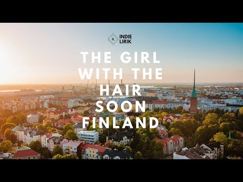 The Girl With The Hair - Soon Finland