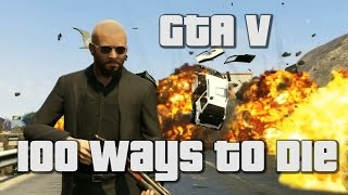 GTA V 100 Ways To Die Classic Video