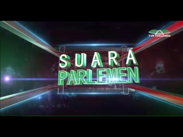 Live Streaming Suara Parlemen Petang - Kamis 17 Juni 2021
