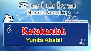 Katakanlah - Yunita Ababil - Karaoke musik Version Keyboard + Lirik tanpa vokal