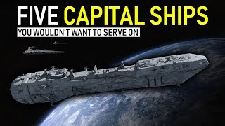 Five Star Wars Ships you WOULD NOT want to serve on