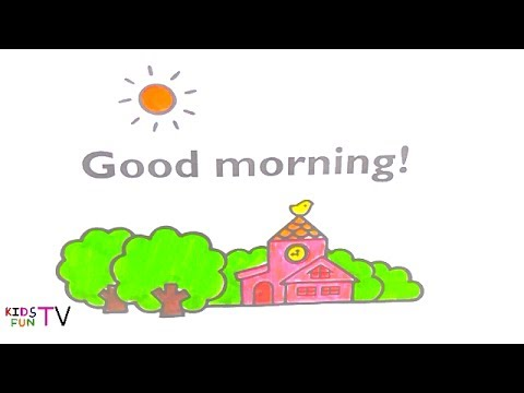 Coloring Pages How To Color Good Morning Drawing For Kids Fun Learning