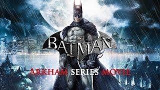 Download Video Batman: Arkham Series Movie ( Arkham Asylum, Arkham City, Catwoman DLC, Revenge of Harley Quinn) MP3 3GP MP4