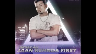 Jaan Kehnda Firey - Imtiaz Ali - latest Punjabi Song 2016 - Pageant Records