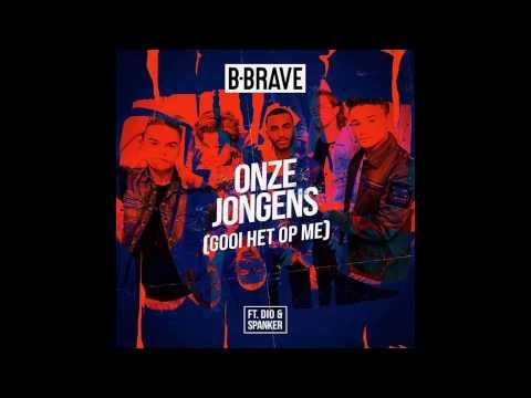 B-Brave - Onze Jongens (Gooi Het Op Me) (Lyrics) (Dutch - Spanish)