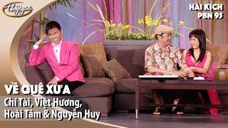 Về Quê Xưa - Chí Tài, Việt Hương, Hoài Tâm, Nguyễn Huy Full HD