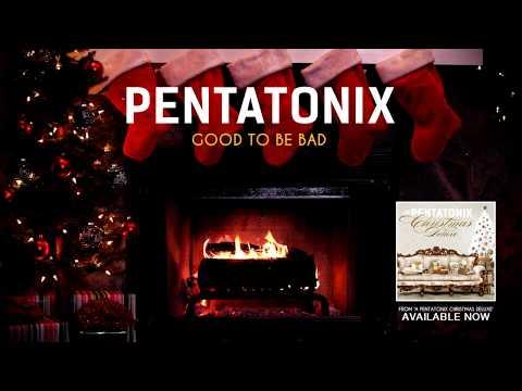 [Yule Log Audio] Good To Be Bad - Pentatonix