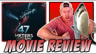 47 Meters Down (2017) - Movie Review (In the Deep 2016)