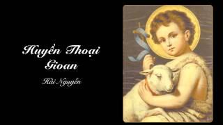 Huyền Thoại Gioan - Hải Nguyễn
