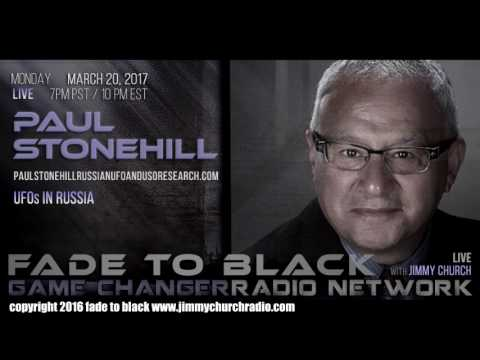 Ep. 627 FADE to BLACK Jimmy Church w/ Paul Stonehill : UFOs in Russia : LIVE