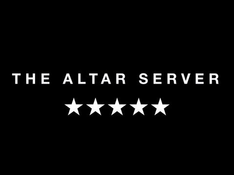 The Altar Server  ***MUST SEE***