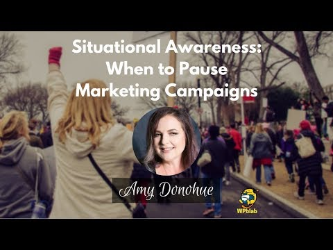 WPblab EP95 - Situational Awareness: When to Pause Marketing Campaigns w/ Amy Donohue
