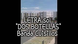 """Dos botellas"" Banda Cuisillos"