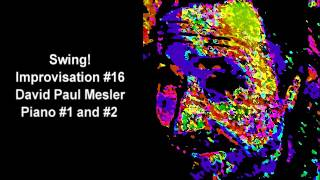 Swing! Session, Improvisation #16 -- David Paul Mesler (piano duo)