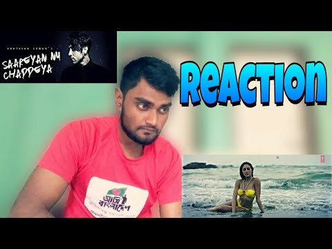 Saareyan Nu Chaddeya Song (Video) Reaction...