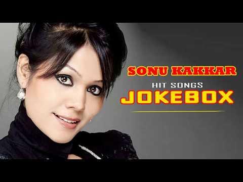Sonu Kakkar JUKEBOX 2017-2018| BEST OF Sonu Kakkar|TOP 10 SONGS OF Sonu Kakkar