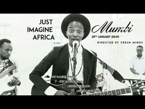 Just Imagine Africa- MUMBI(Official Video)