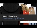 8 Wool Pea Coats Collection By Eshion Amazon Fashion 2017 Collection