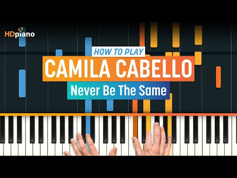 """ALL PARTS FREE! How To Play """"Never Be The Same"""" by Camila Cabello   HDpiano (Part 1) Piano Tutorial"""