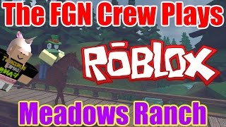 The FGN Crew Plays: ROBLOX - Meadows Ranch (PC)