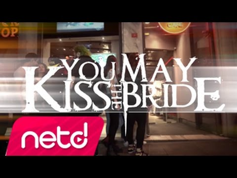 You May Kiss The Bride - Artık Ben Yokum