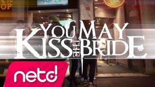 You May Kiss The Bride - Artık Ben Yokum