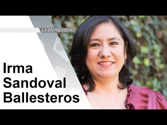 La Entrevista: Irma Sandoval Ballesteros, Secretaria de la Función Pública