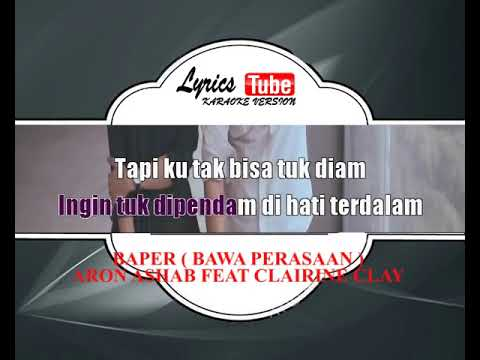 Lagu Karaoke ARON ASHAB FEAT CLAIRINE CLAY - BAPER  BAWA PERASAAN