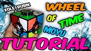 Como resolver el MOYU WHEEL OF TIME - Tutorial - Xole_Rubik