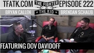 The Fighter and The Kid - Episode 222:  Dov Davidoff