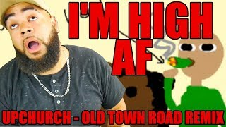 {{ REACTION }} UPCHURCH - Old Town Road (WEED VERSION)