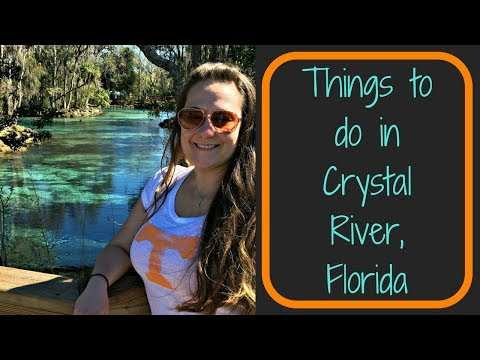 Things to do in Crystal River on a Weekend Getaway