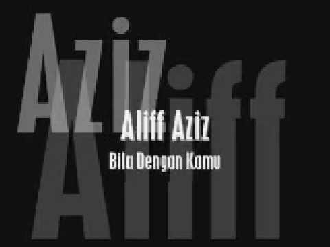 Aliff Aziz - Bila Dengan Kamu