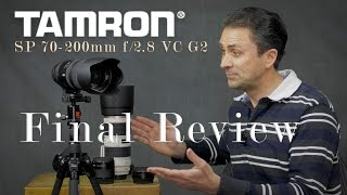 Tamron SP 70-200mm f/2.8 VC G2 | Final Review