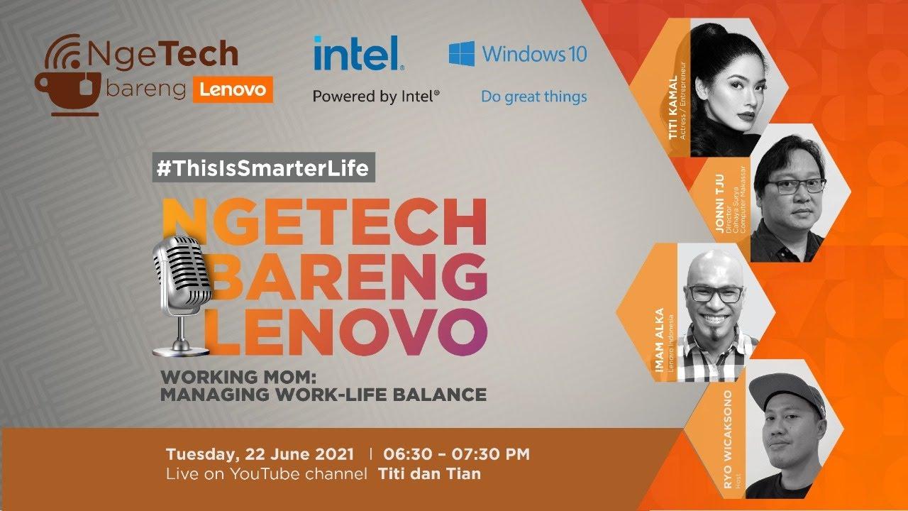 NgeTech Bareng Lenovo Season 3 Eps.10 - Working Mom : Managing Work - Life Balance