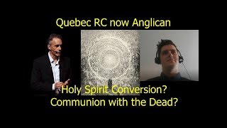 Jordan Peterson Revived Quebec RC turned Anglican. ?s Communion with Dead Saints