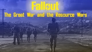 Fallout - The Great War and the Resource Wars