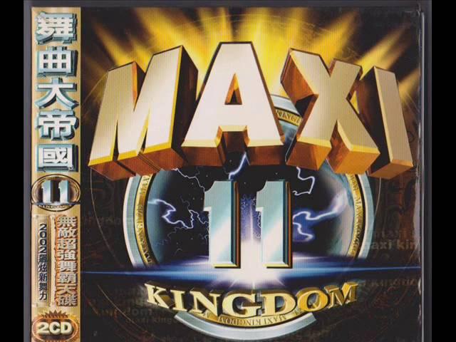 MAXI KINGDOM 舞曲大帝國 11 - 連續組曲nonstop