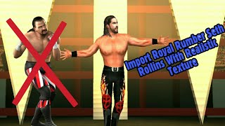 Import Seth Rollins royal rumber Realistic Texture Replace Terry Funk Svr 2011/2k18