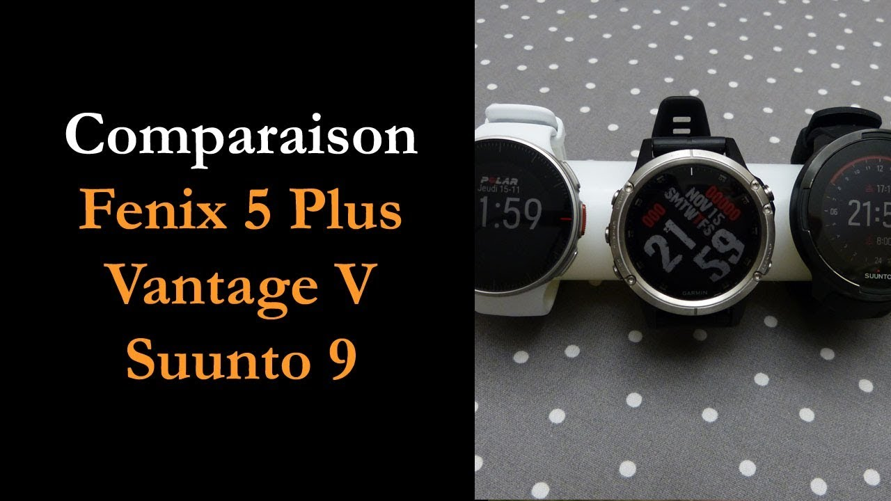 Comparaison Fenix 5 Plus, Vantage V, Suunto 9 Baro