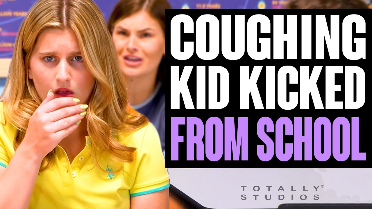 Download KID with COUGH Kicked Out of SCHOOL. What Happens is a Surprise. Totally Studios.
